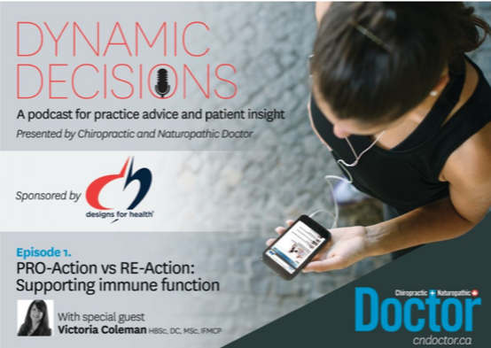 Dynamic Decisions Podcast Episode 1: PRO-Action vs Re-action – Supporting Immune Function
